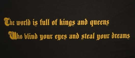 Afbeeldingsresultaat voor the world is full of kings and queens who blind your eyes and steal your dreams