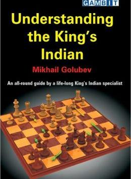 """Understanding the King's Indian"" by Mikhail Golubev"