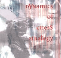 """Dynamics of Chess Strategy"" by Vlastimil Jansa"