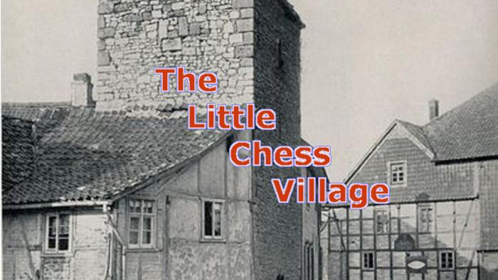 The Little Chess Village, Part I
