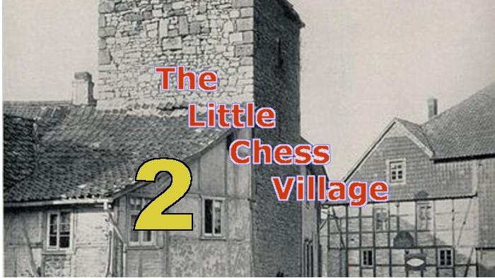 The Little Chess Village, Part II