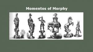 Mementos of Morphy's Thumbnail