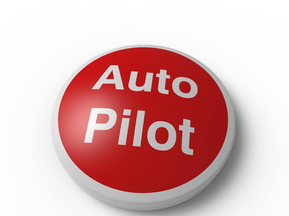 Turn Off The Autopilot!