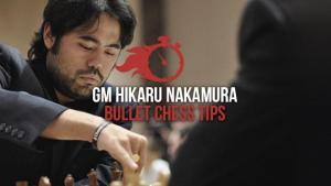 7 Bullet Chess Tips By Hikaru Nakamura's Thumbnail