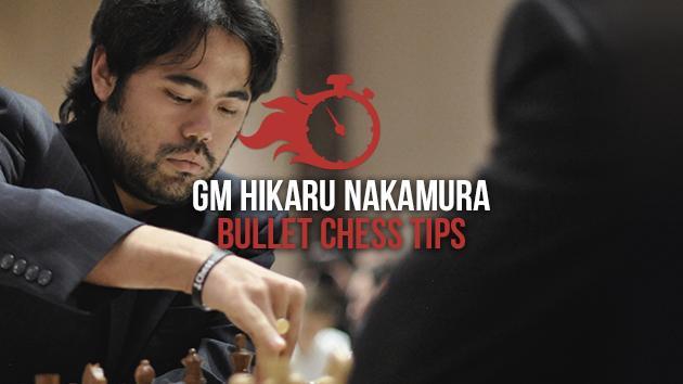 7 Bullet Chess Tips By Hikaru Nakamura