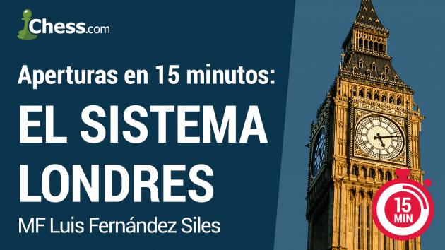 El Sistema Londres en 15 minutos | Aperturas de Ajedrez