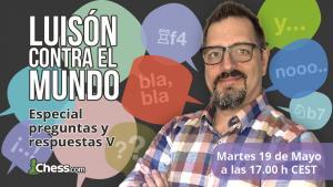 Luisón contra el Mundo | Especial Variantes del Ajedrez III