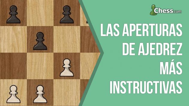 Las aperturas de ajedrez más instructivas