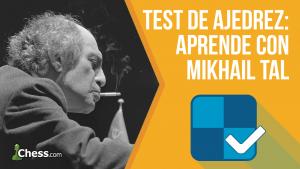 Miniatura de Test de ajedrez   Aprende con el mago Mikhail Tal