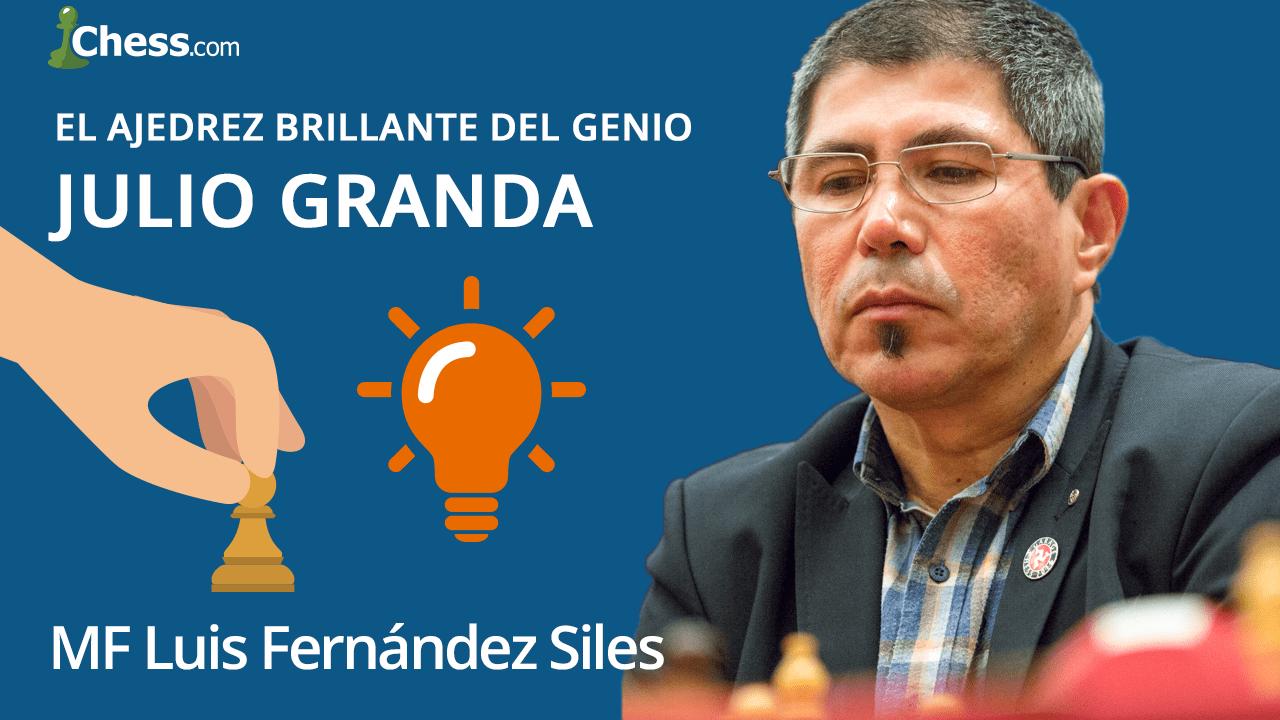 El ajedrez brillante del genio Julio Granda
