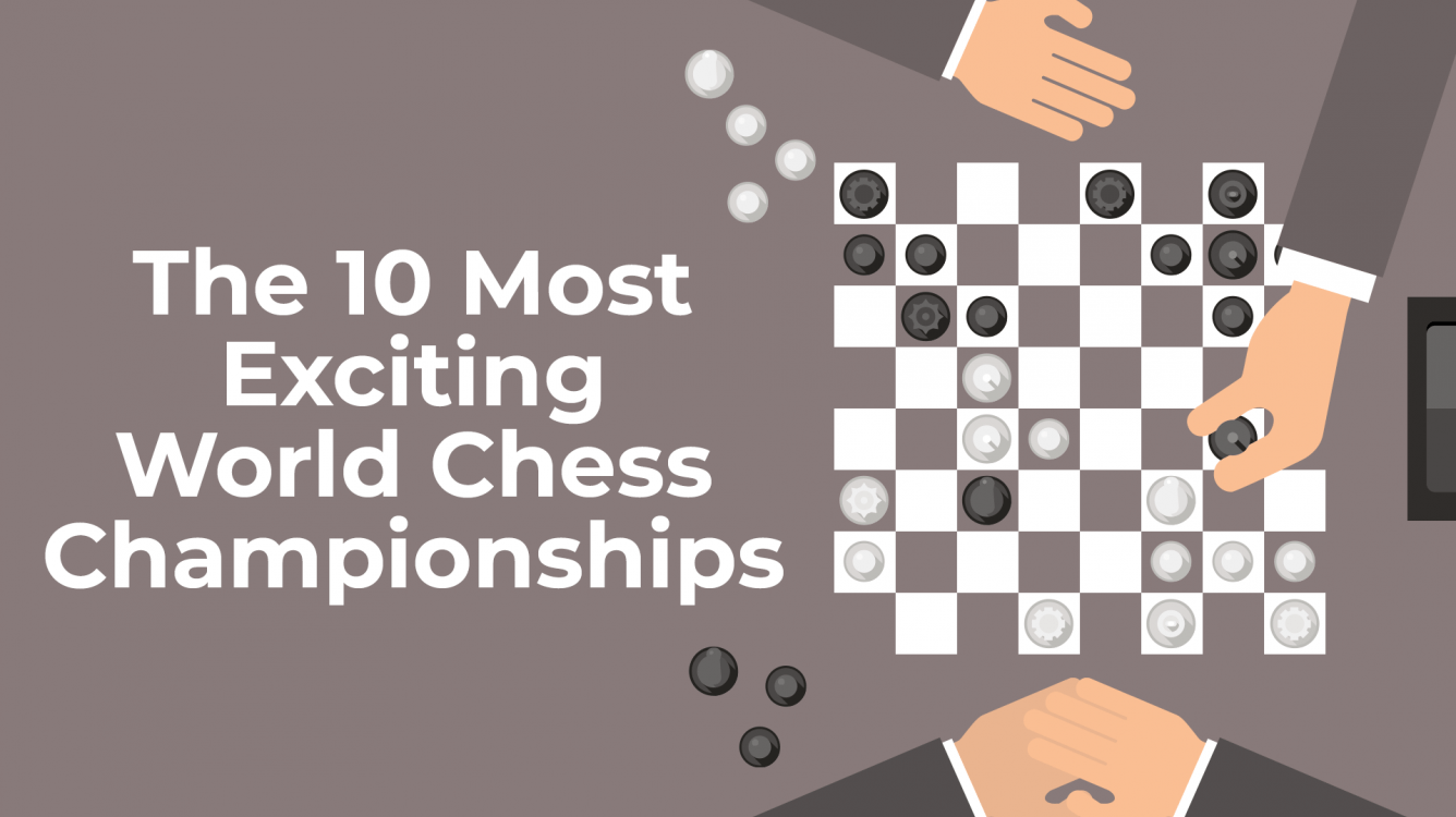 The 10 Most Exciting World Chess Championships Ever