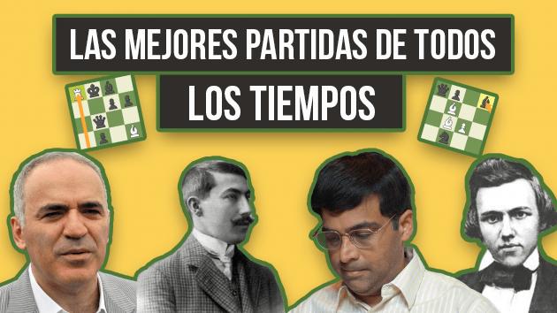 Las Mejores Partidas De Ajedrez De La Historia Chess Com