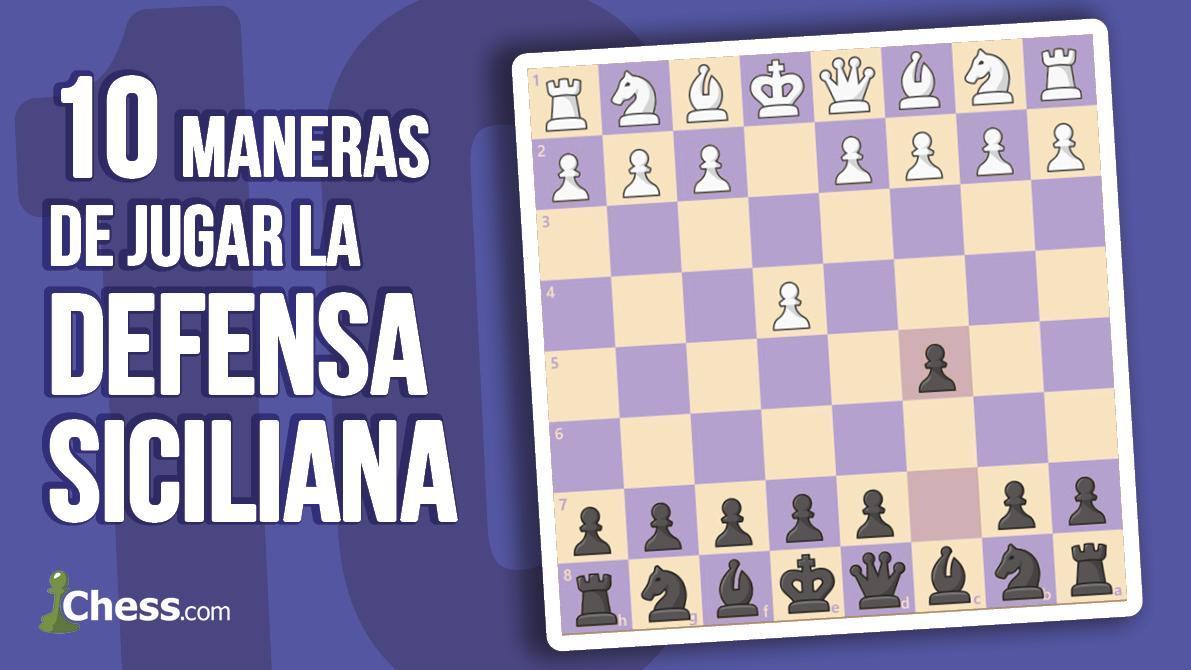 10 maneras de jugar la Defensa Siciliana | Aperturas de ajedrez