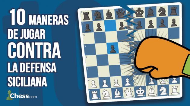 10 maneras de jugar CONTRA la Defensa Siciliana | Aperturas de ajedrez