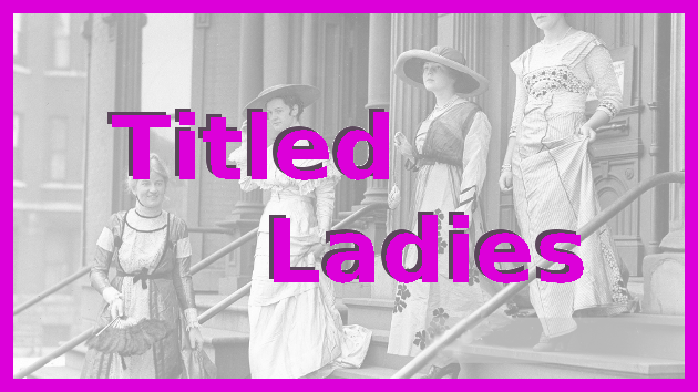 Titled Ladies
