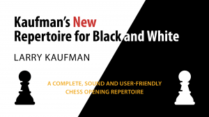 GM Larry Kaufman Interview: 'New Repertoire For Black And White'