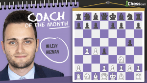 Coach Of The Month: IM Levy Rozman