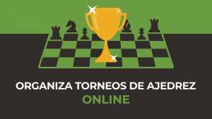 Cómo organizar torneos de ajedrez online