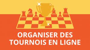 Comment organiser des événements d'échecs en ligne ?