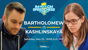 Saturday: IM Not A GM Speed Chess Championship Finals
