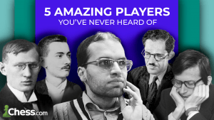 5 Amazing Chess Players You've Never Heard Of