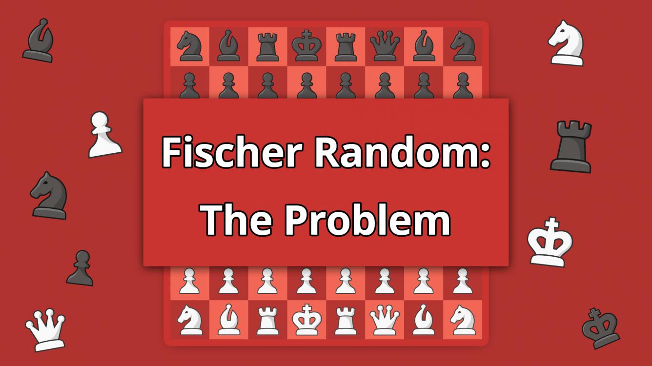 The Only Problem In Fischer Random Chess