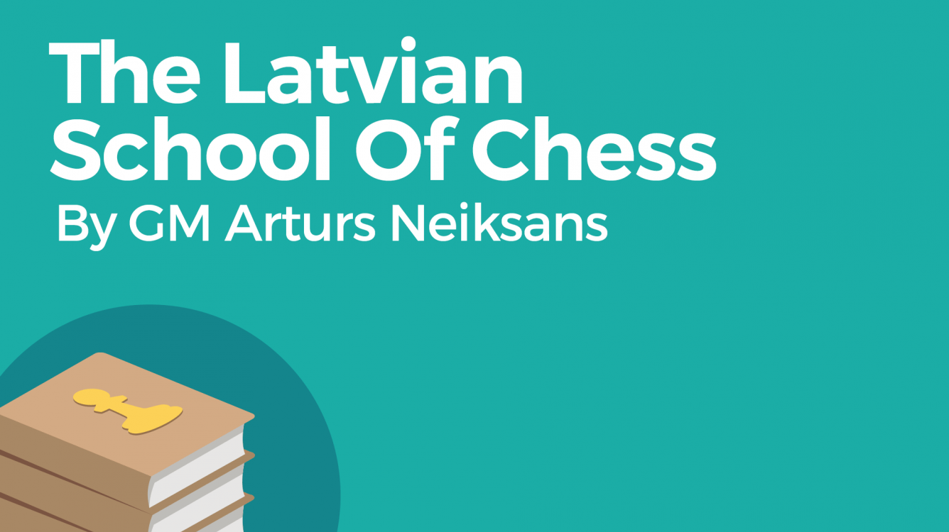 The Latvian School Of Chess