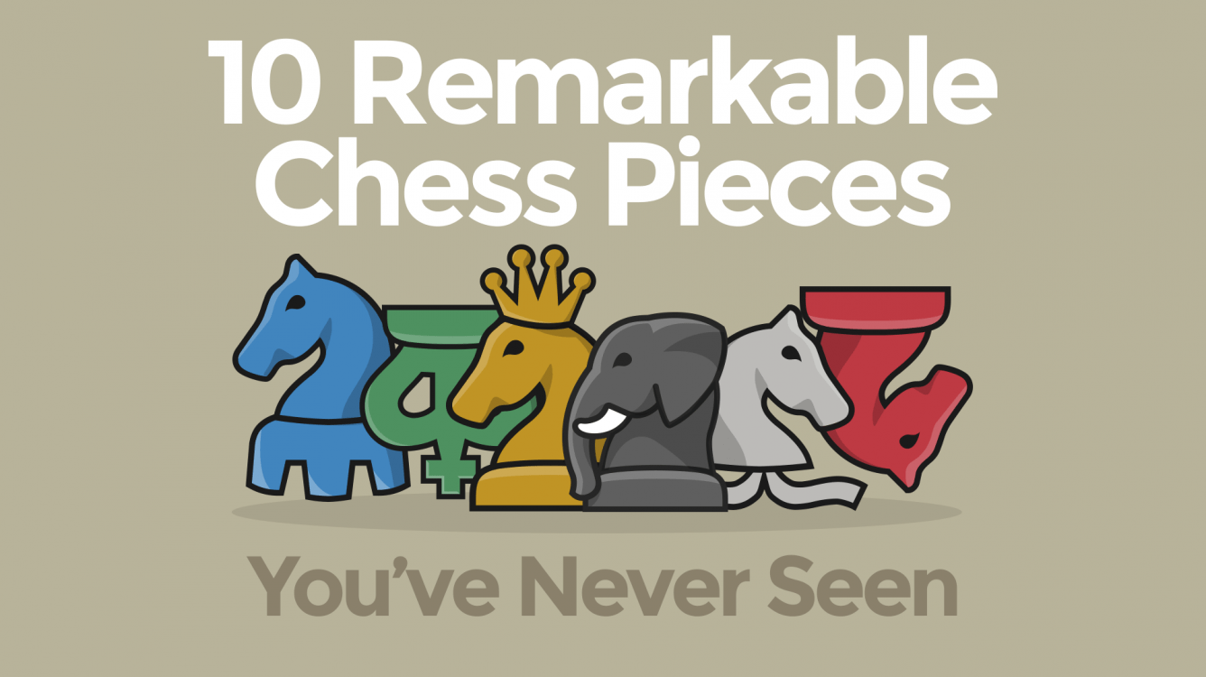 10 Remarkable Chess Pieces You've Never Seen