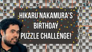 Solve Hikaru Nakamura's Birthday Puzzle Challenge