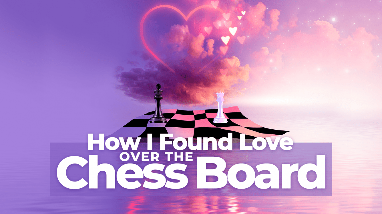 How I Found Love Over The Chess Board