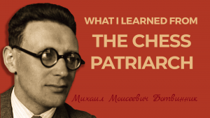What I Learned From The Chess Patriarch