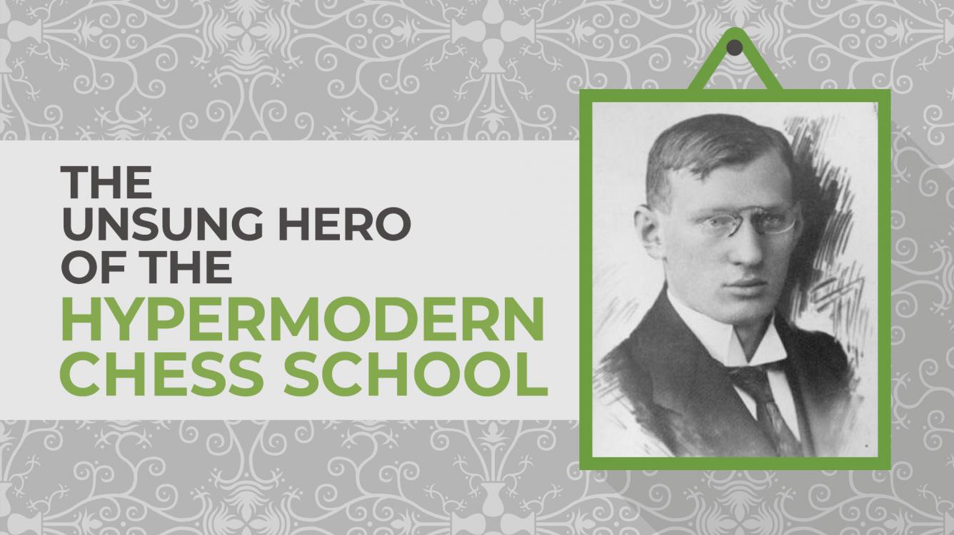 The Unsung Hero Of The Hypermodern Chess School