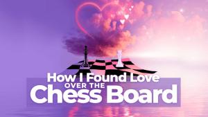Wie ich beim Schach meine Liebe fand