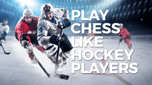 Jouer aux échecs comme des hockeyeurs