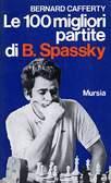 Le 100 migliori partite di Boris Spassky