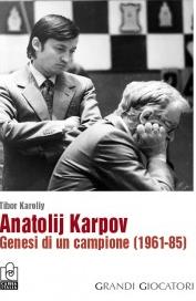Anatolij Karpov: Genesi di un Campione