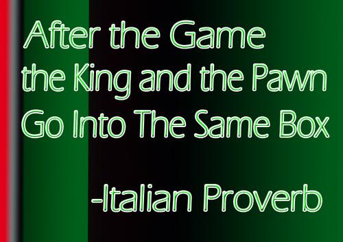 A Chess Proverb...