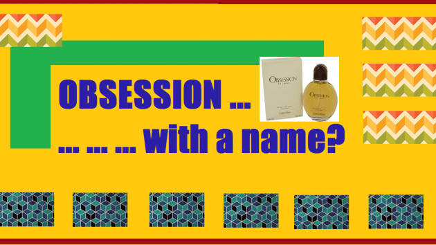 Obsession with a name ...