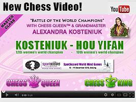 New Chess Video Kosteniuk - Hou Yifan