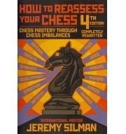 Chess Book Review: How to Reassess Your Chess 4th Edition by Jeremy Silman