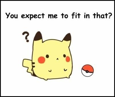 Why pikachu doesn't like his pokeball.