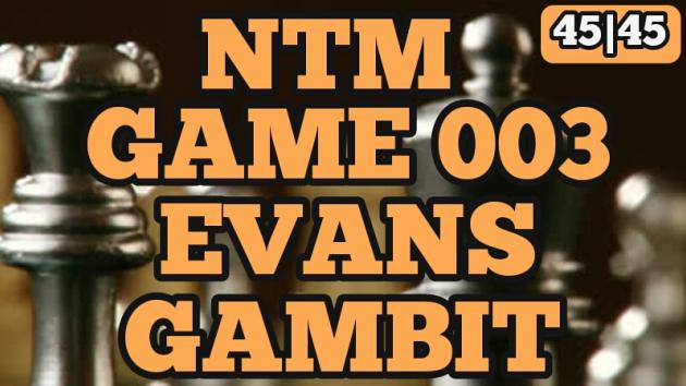 Chess Novice to Master Series Game 003 - Evans Gambit
