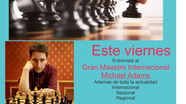 GM Micheal Adams! Interview to the English Nº1 player and World Nº 12