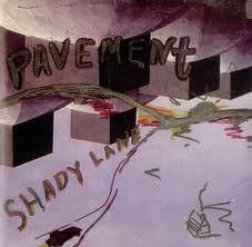 "Pavement - ""Shady Lane"""