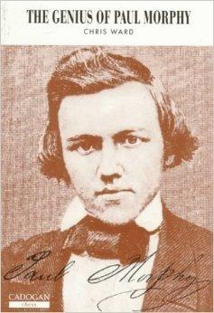 The Amazing Brilliancy By Morphy and Information about Paul Morphy