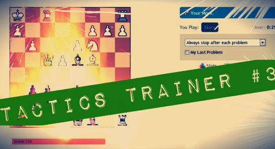Tactics Trainer Session #3
