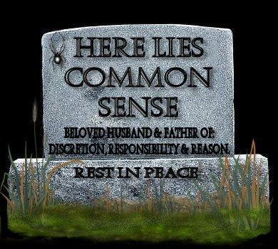 Common sense...