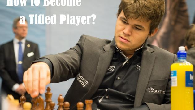 How to Become a Titled Player? #chess