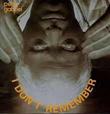 I Don't Remember - Peter Gabriel