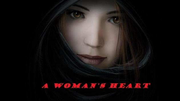 """A Woman's Heart"""
